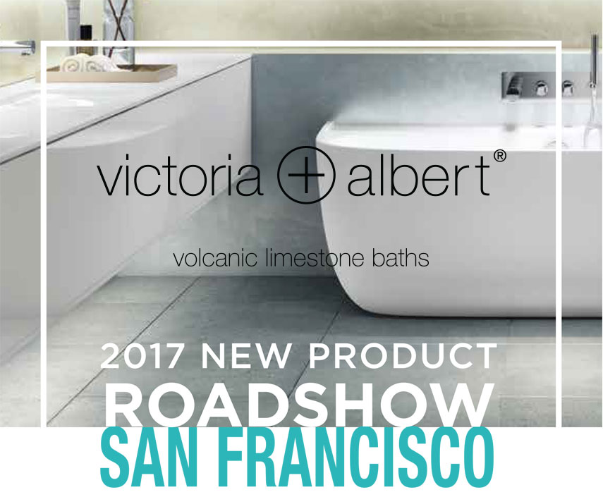 2017 Victoria+Albert New Product Roadshow San Francisco